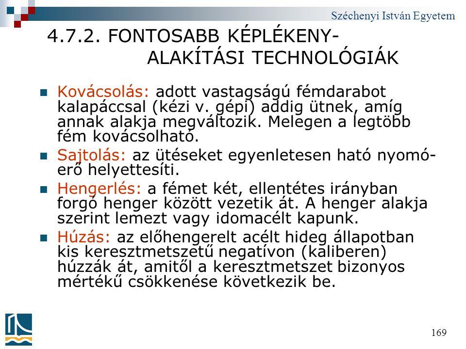 4.7.2. FONTOSABB KÉPLÉKENY- ALAKÍTÁSI TECHNOLÓGIÁK