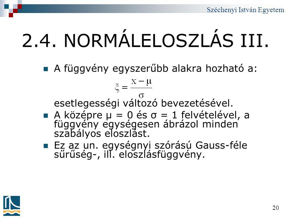 2.4. NORMÁLELOSZLÁS III. A függvény egyszerűbb alakra hozható a: