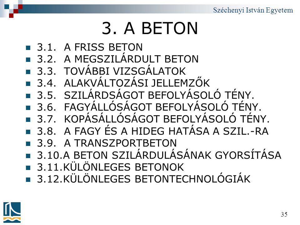 3. A BETON 3.1. A FRISS BETON 3.2. A MEGSZILÁRDULT BETON
