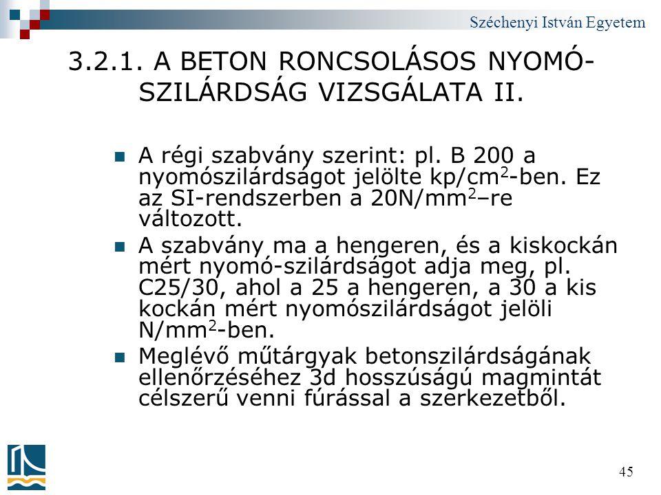 3.2.1. A BETON RONCSOLÁSOS NYOMÓ- SZILÁRDSÁG VIZSGÁLATA II.