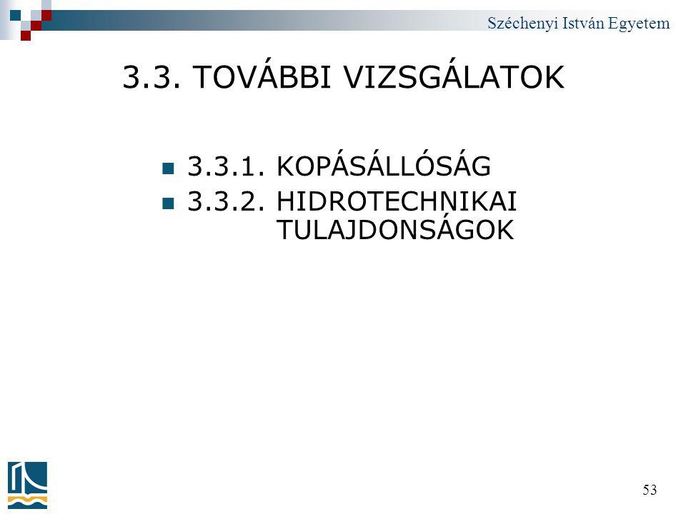 3.3. TOVÁBBI VIZSGÁLATOK 3.3.1. KOPÁSÁLLÓSÁG