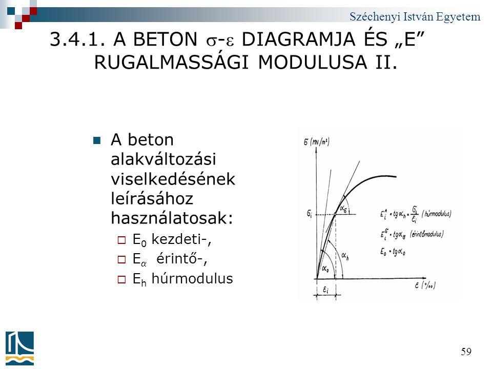 """3.4.1. A BETON - DIAGRAMJA ÉS """"E RUGALMASSÁGI MODULUSA II."""