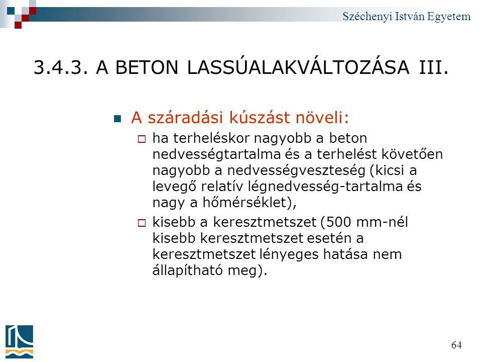 3.4.3. A BETON LASSÚALAKVÁLTOZÁSA III.