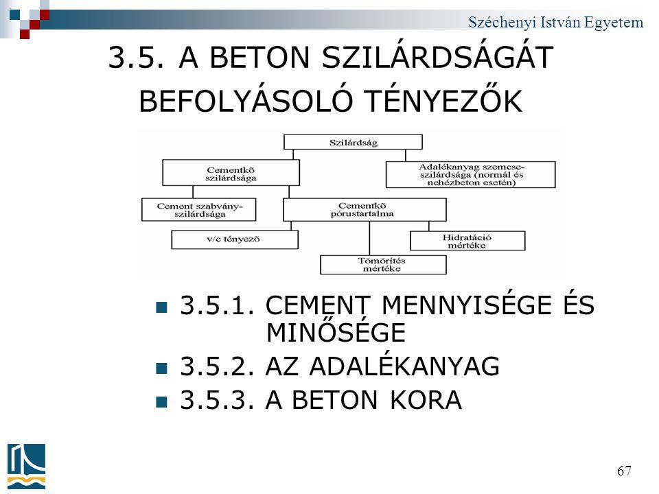 3.5. A BETON SZILÁRDSÁGÁT BEFOLYÁSOLÓ TÉNYEZŐK