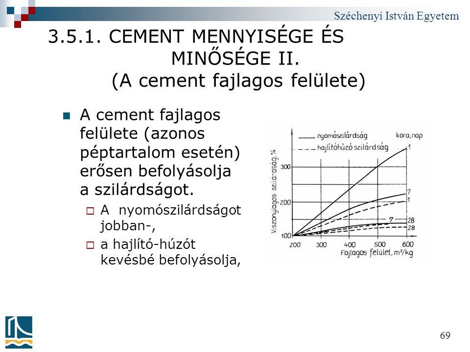 3.5.1. CEMENT MENNYISÉGE ÉS MINŐSÉGE II. (A cement fajlagos felülete)