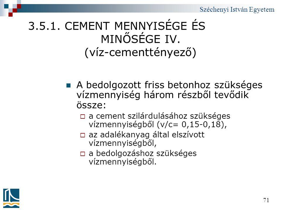 3.5.1. CEMENT MENNYISÉGE ÉS MINŐSÉGE IV. (víz-cementtényező)