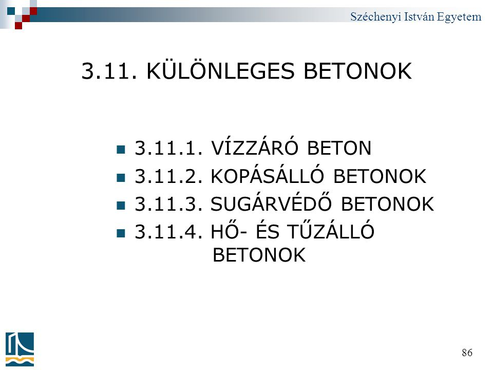 3.11. KÜLÖNLEGES BETONOK 3.11.1. VÍZZÁRÓ BETON