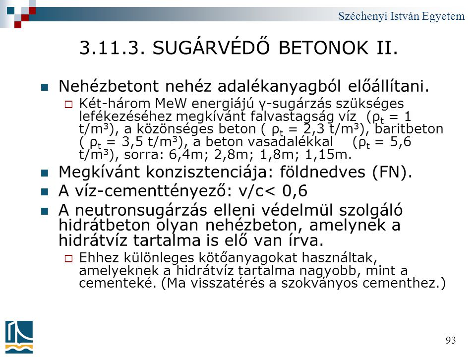 3.11.3. SUGÁRVÉDŐ BETONOK II. Nehézbetont nehéz adalékanyagból előállítani.