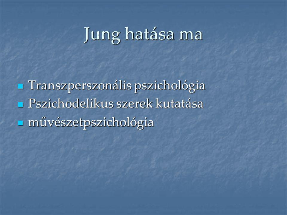 Jung hatása ma Transzperszonális pszichológia