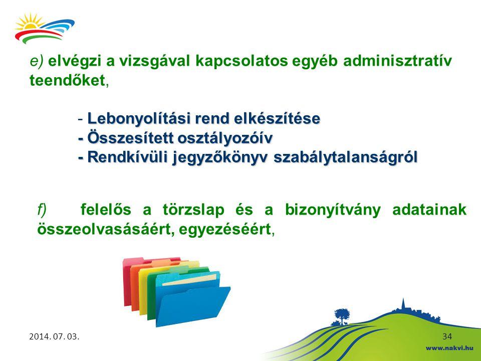 e) elvégzi a vizsgával kapcsolatos egyéb adminisztratív teendőket,