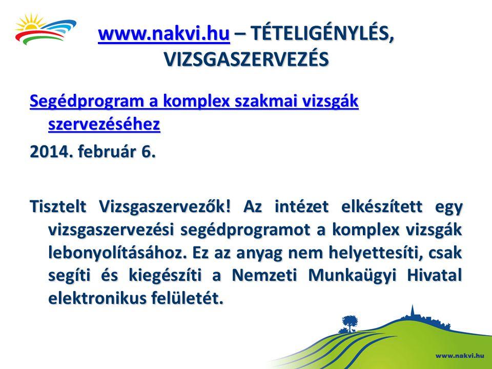 www.nakvi.hu – TÉTELIGÉNYLÉS, VIZSGASZERVEZÉS