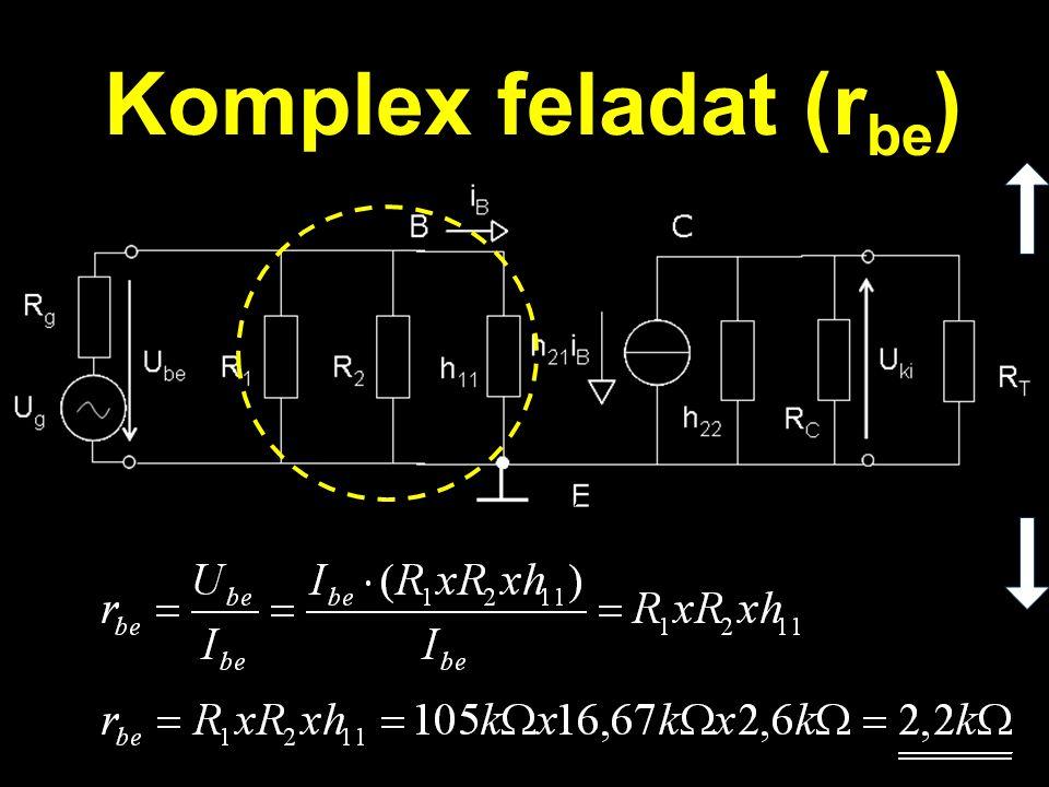 Komplex feladat (rbe) A bemeneti ellenállás definíciója alapján: