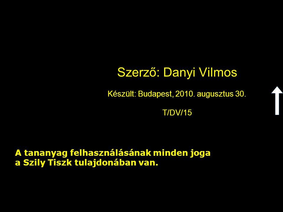 Szerző: Danyi Vilmos Készült: Budapest, 2010. augusztus 30. T/DV/15