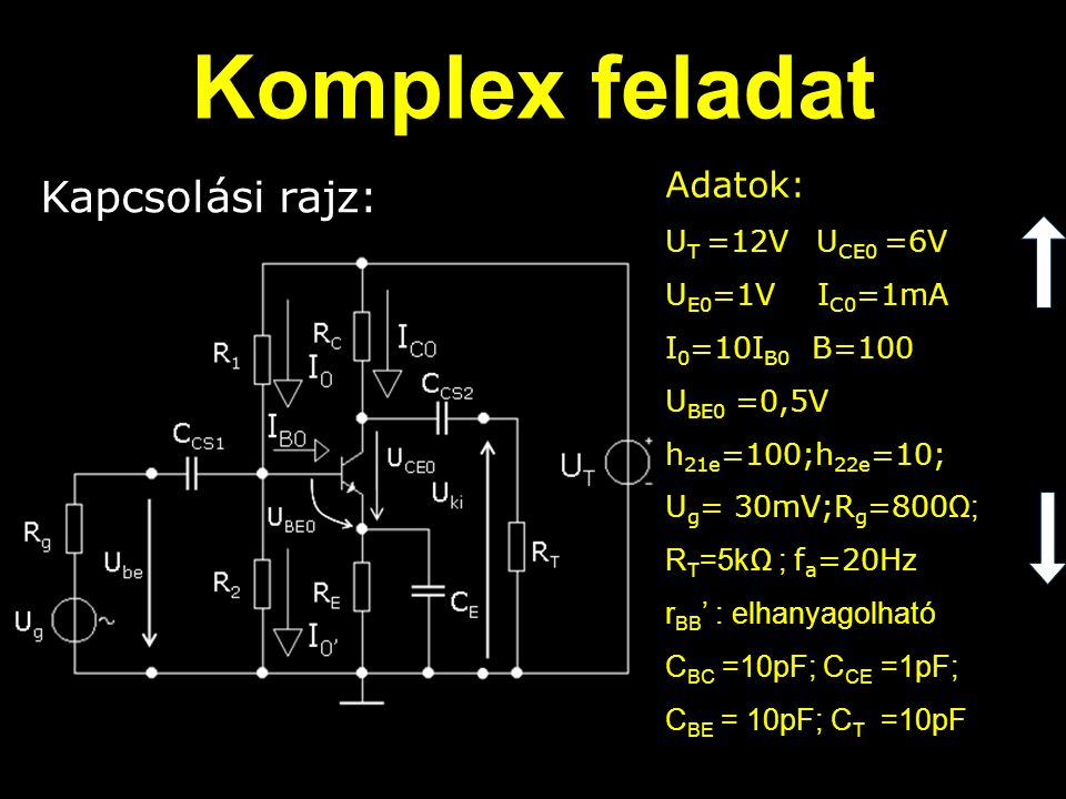 Komplex feladat Kapcsolási rajz: Adatok: UT =12V UCE0 =6V