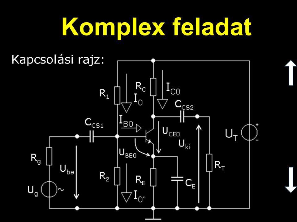 Komplex feladat Kapcsolási rajz: Kapcsolási rajz: