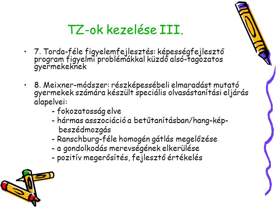 TZ-ok kezelése III. 7. Torda-féle figyelemfejlesztés: képességfejlesztő program figyelmi problémákkal küzdő alsó-tagozatos gyermekeknek.