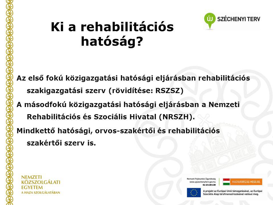 Ki a rehabilitációs hatóság