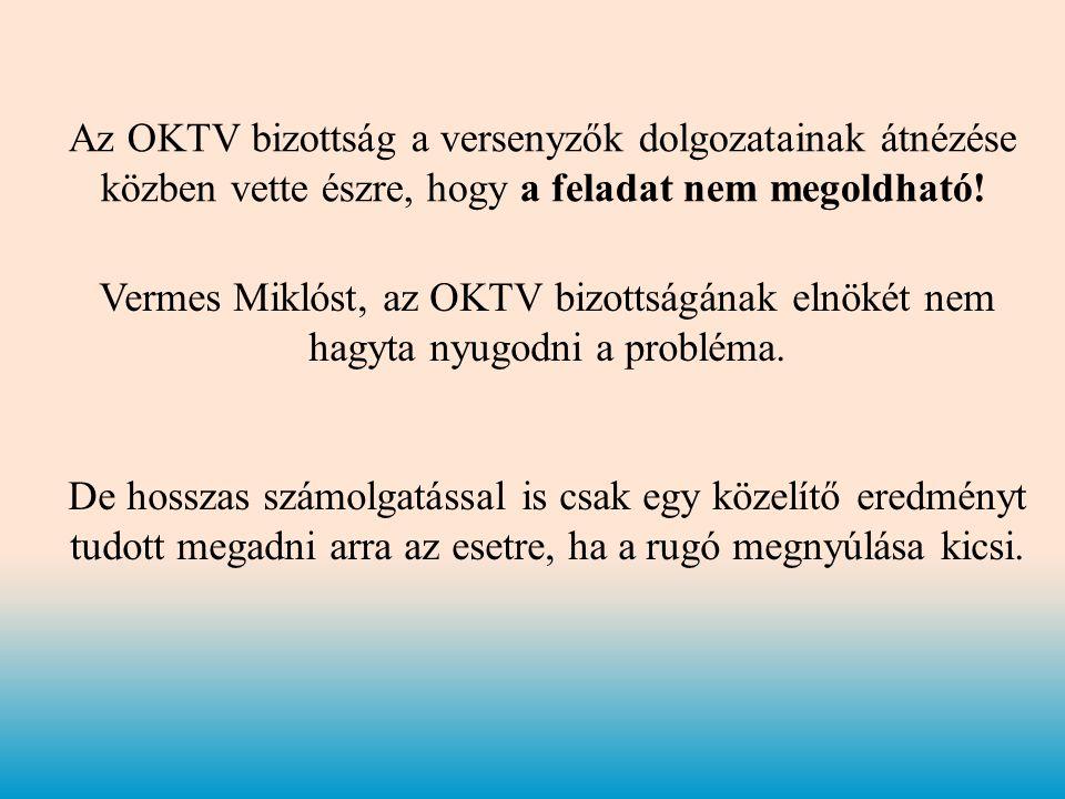 Az OKTV bizottság a versenyzők dolgozatainak átnézése közben vette észre, hogy a feladat nem megoldható!