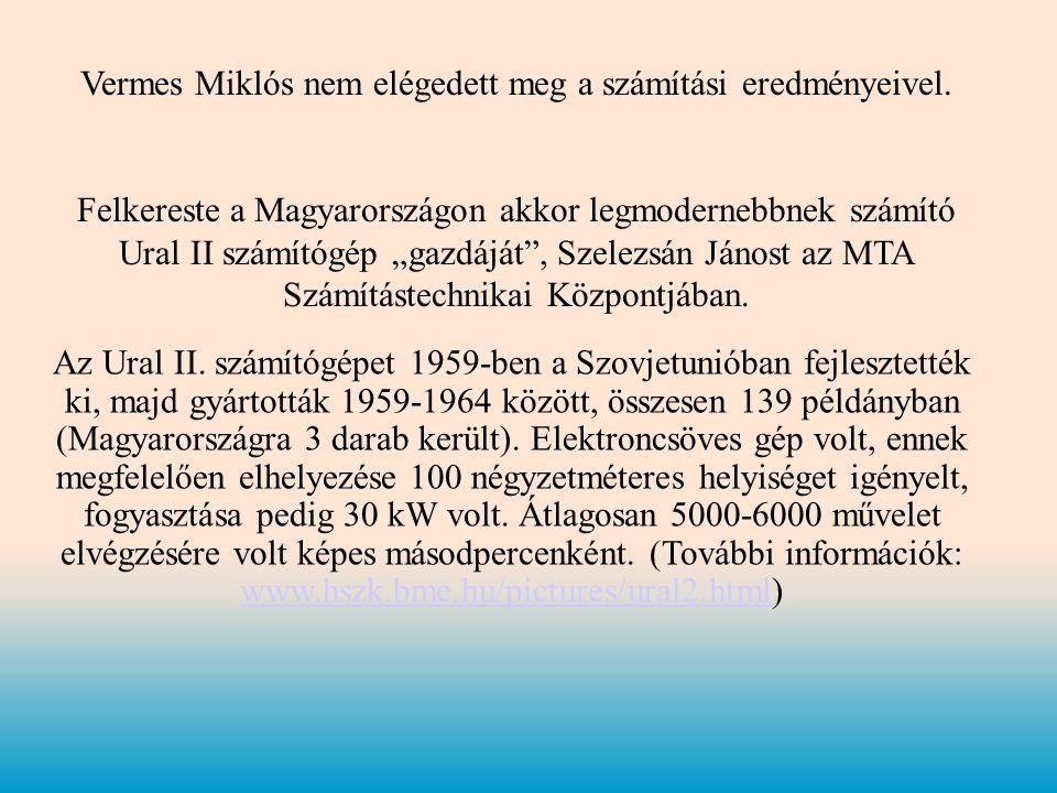 Vermes Miklós nem elégedett meg a számítási eredményeivel.