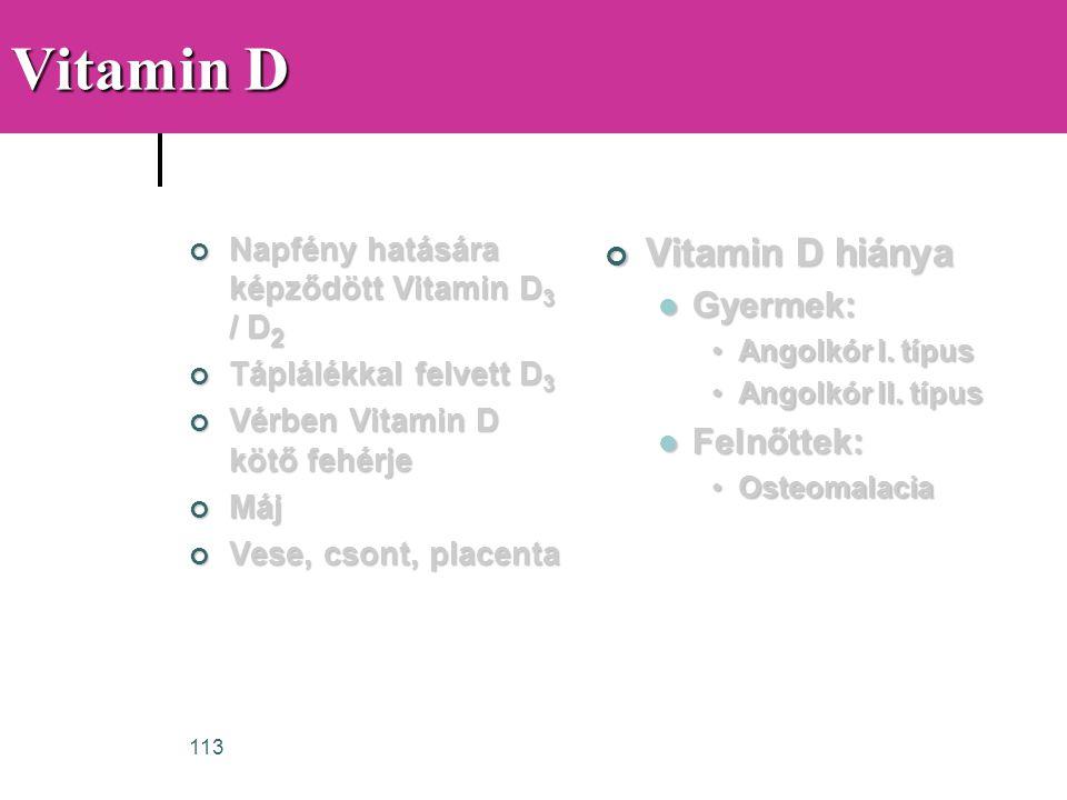 Vitamin D Vitamin D hiánya Gyermek: Felnőttek: