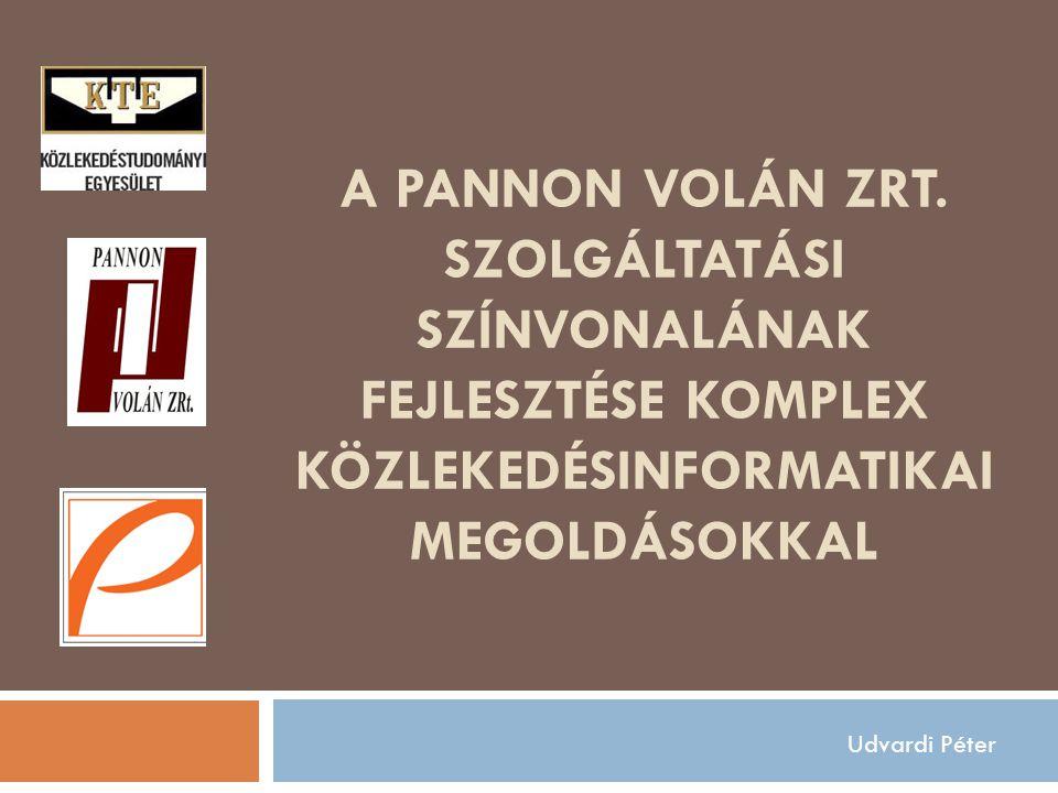A Pannon Volán ZRt. szolgáltatási színvonalának fejlesztése komplex közlekedésinformatikai megoldásokkal