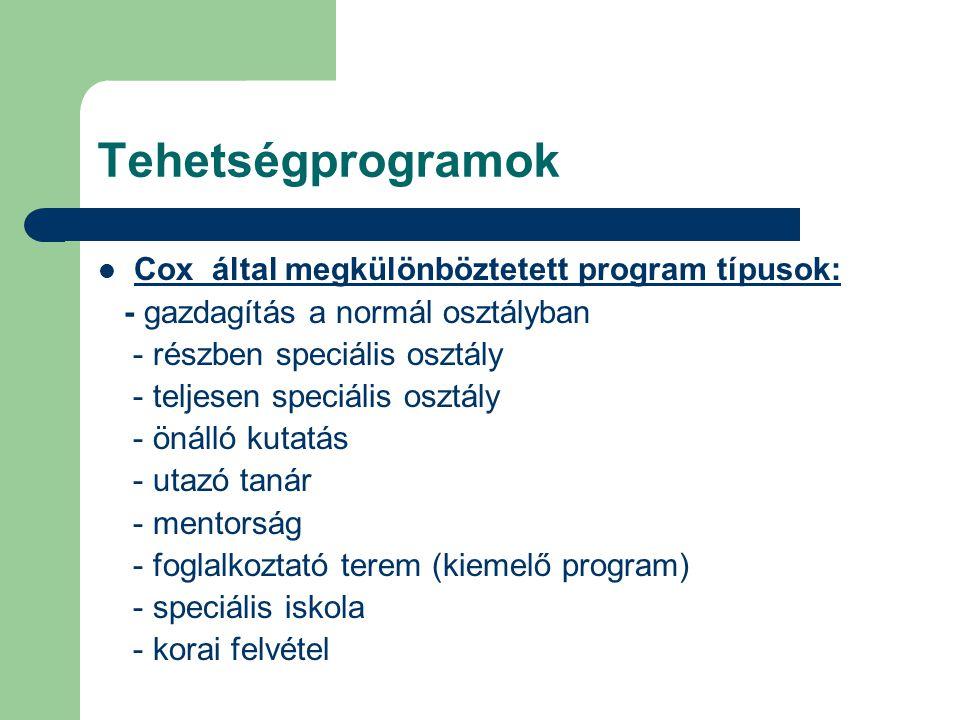 Tehetségprogramok Cox által megkülönböztetett program típusok: