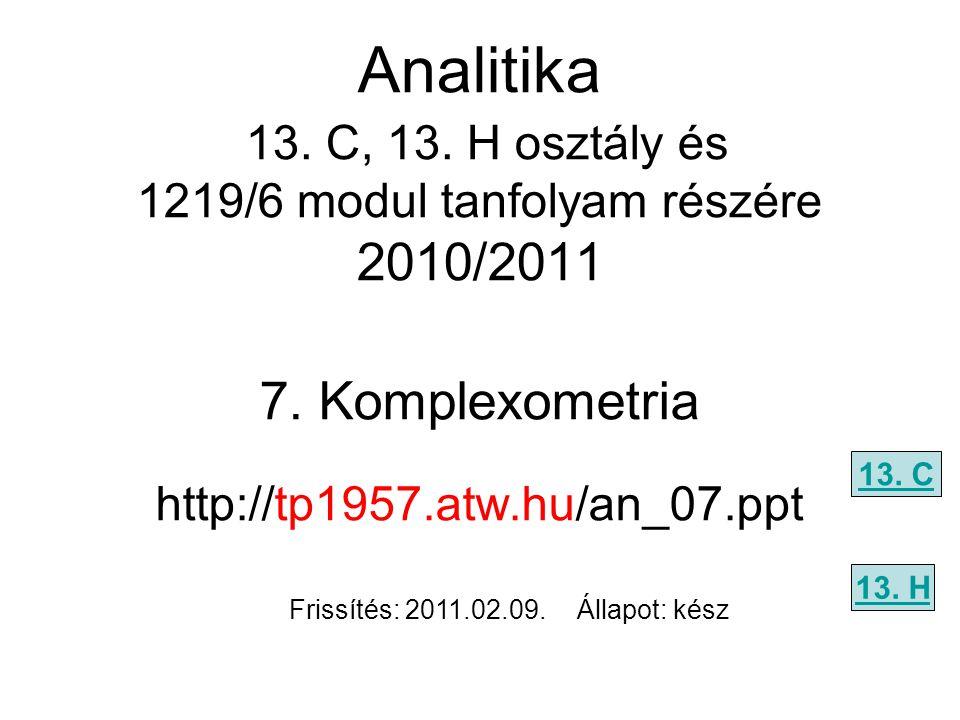 7. Komplexometria http://tp1957.atw.hu/an_07.ppt