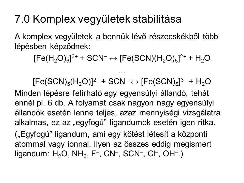 7.0 Komplex vegyületek stabilitása