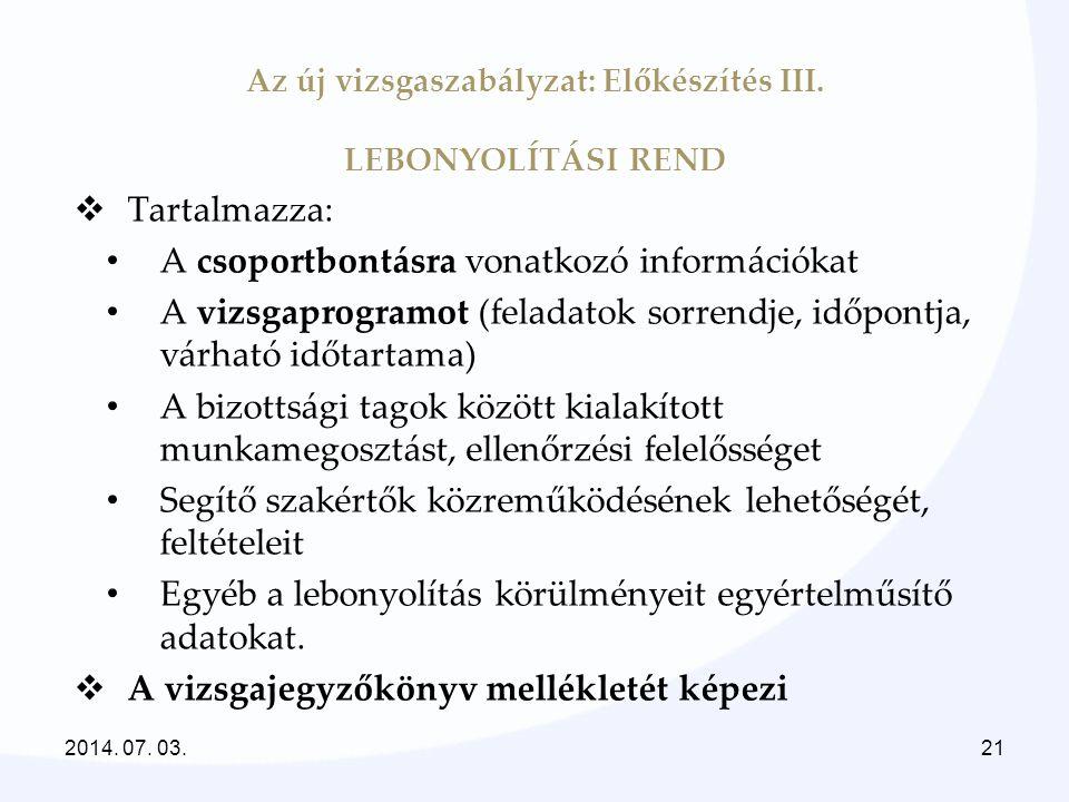 Az új vizsgaszabályzat: Előkészítés III. LEBONYOLÍTÁSI REND
