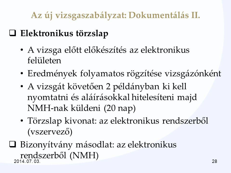 Az új vizsgaszabályzat: Dokumentálás II.