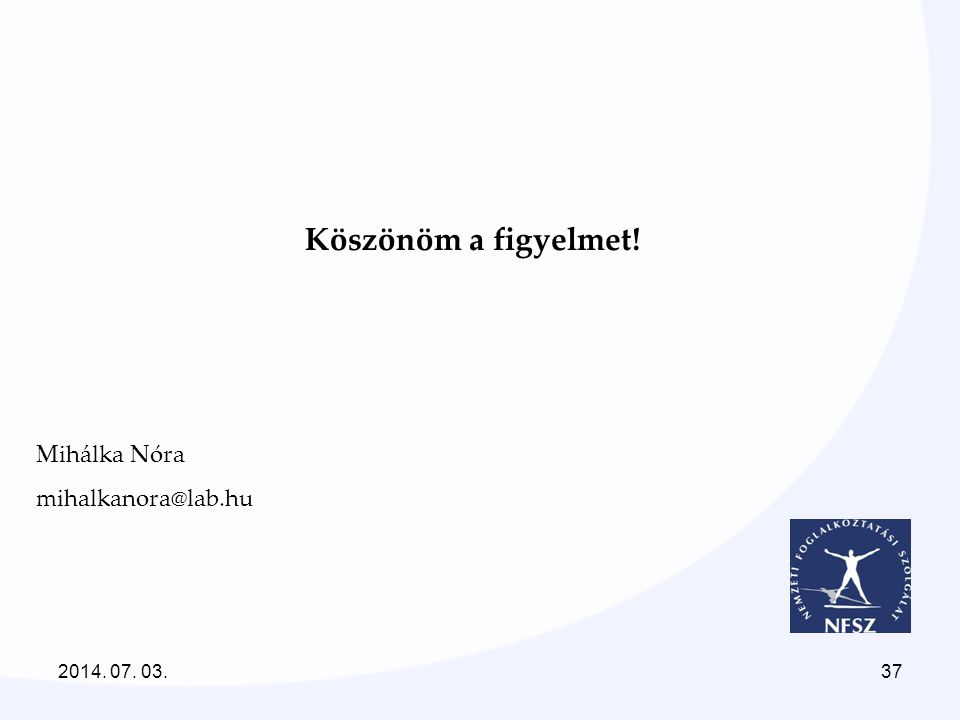 Köszönöm a figyelmet! Mihálka Nóra mihalkanora@lab.hu 2017.04.04.
