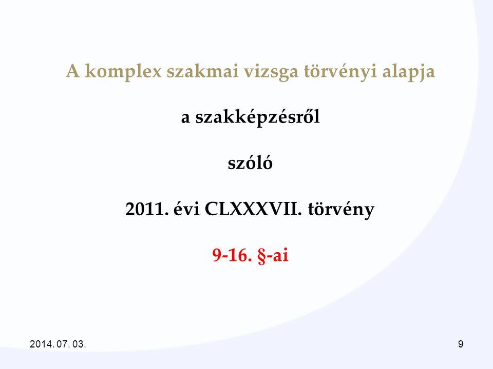 A komplex szakmai vizsga törvényi alapja a szakképzésről szóló 2011