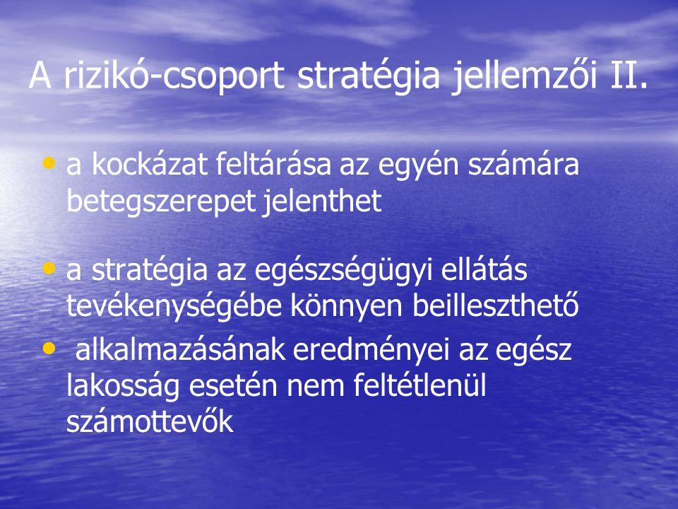 A rizikó-csoport stratégia jellemzői II.