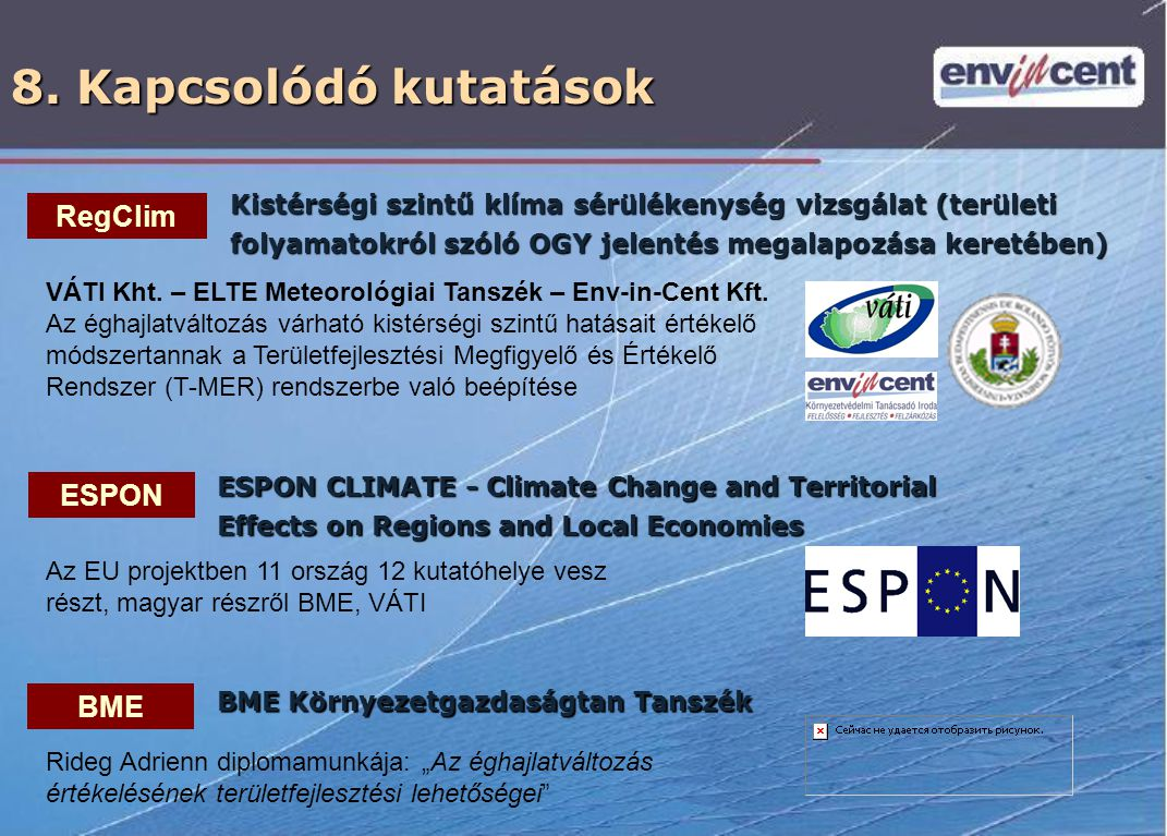 8. Kapcsolódó kutatások RegClim ESPON BME