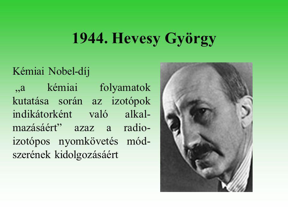 1961. Békésy György Orvosi Nobel-díj