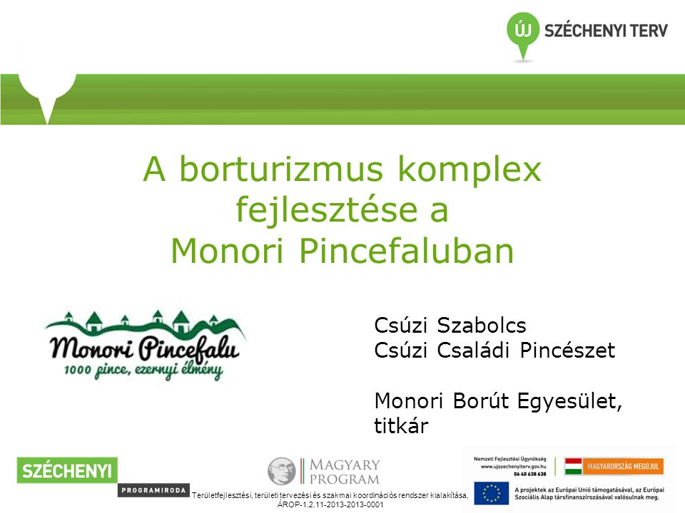 A borturizmus komplex fejlesztése a Monori Pincefaluban