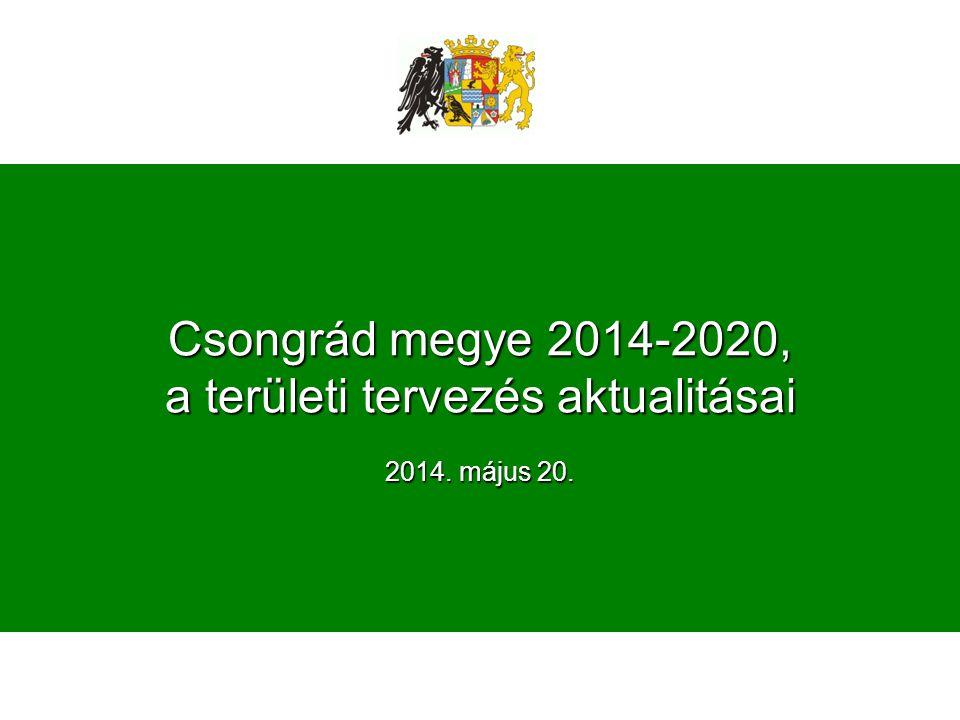 Csongrád megye 2014-2020, a területi tervezés aktualitásai 2014
