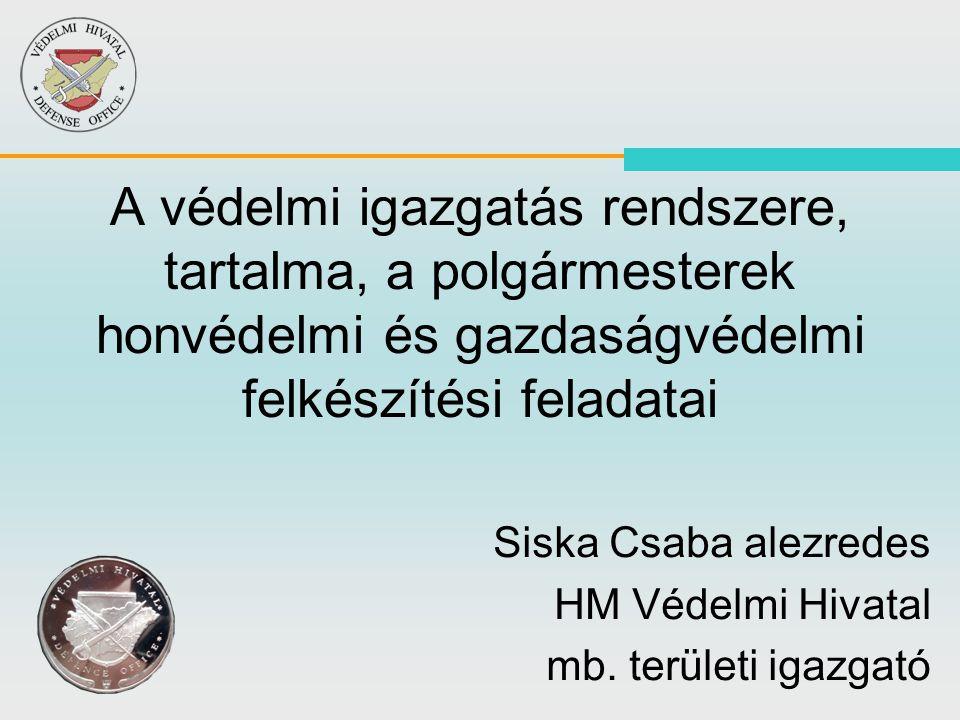 Siska Csaba alezredes HM Védelmi Hivatal mb. területi igazgató
