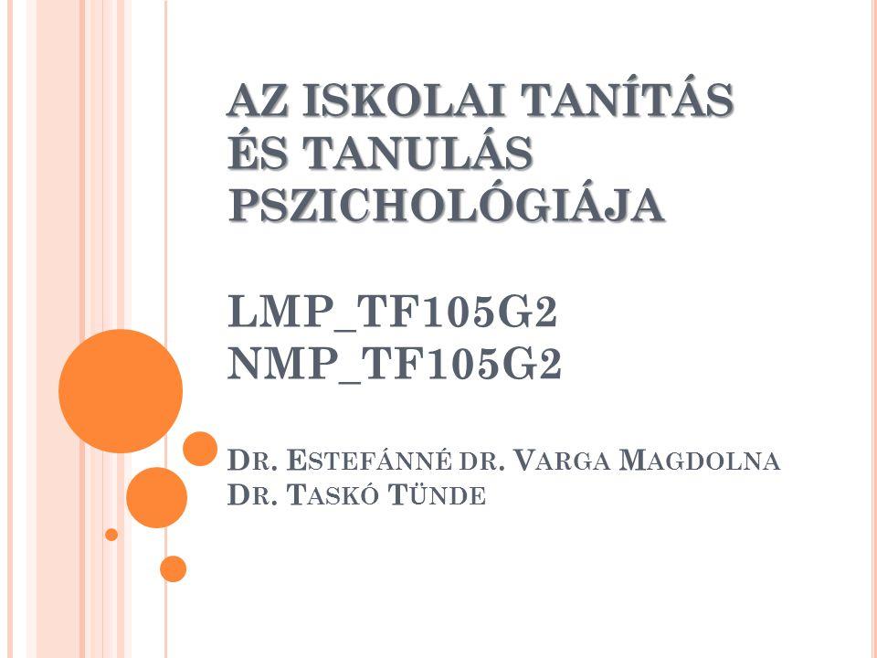 AZ ISKOLAI TANÍTÁS ÉS TANULÁS PSZICHOLÓGIÁJA LMP_TF105G2 NMP_TF105G2 Dr.