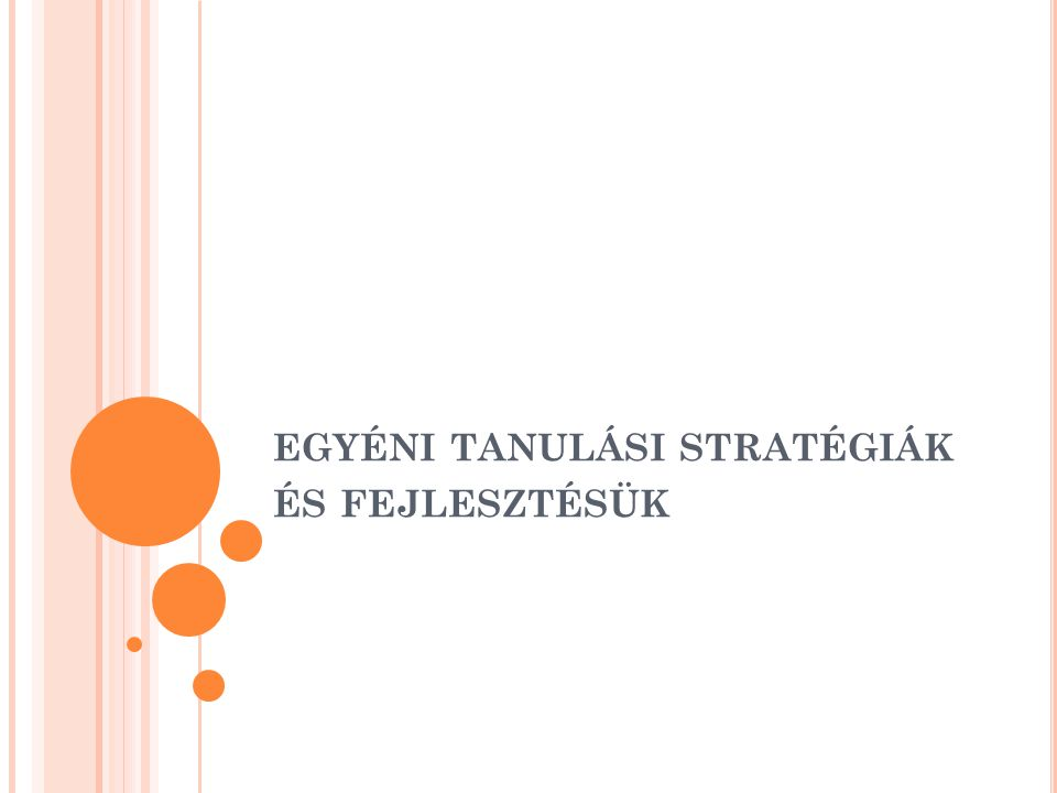 egyéni tanulási stratégiák és fejlesztésük
