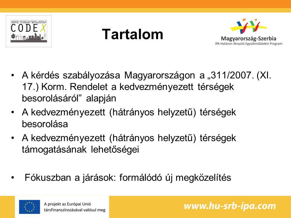 """Tartalom A kérdés szabályozása Magyarországon a """"311/2007. (XI. 17.) Korm. Rendelet a kedvezményezett térségek besorolásáról alapján."""