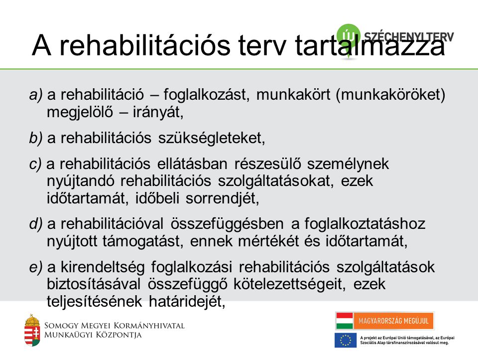 A rehabilitációs terv tartalmazza