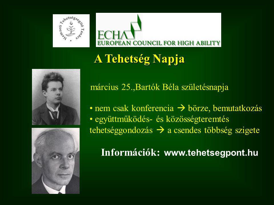 A Tehetség Napja Információk: www.tehetsegpont.hu