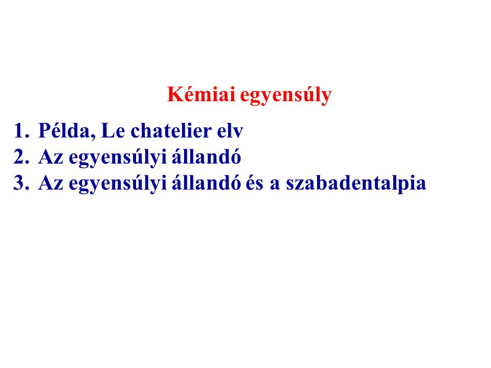 Kémiai egyensúly Példa, Le chatelier elv. Az egyensúlyi állandó.
