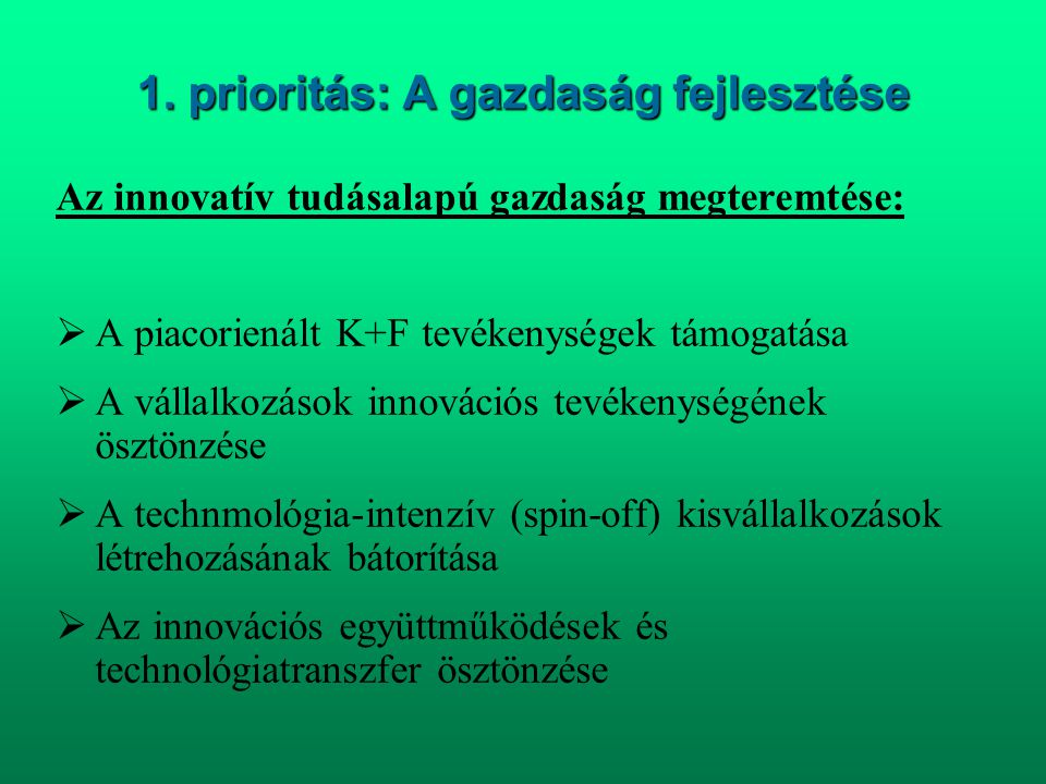 1. prioritás: A gazdaság fejlesztése