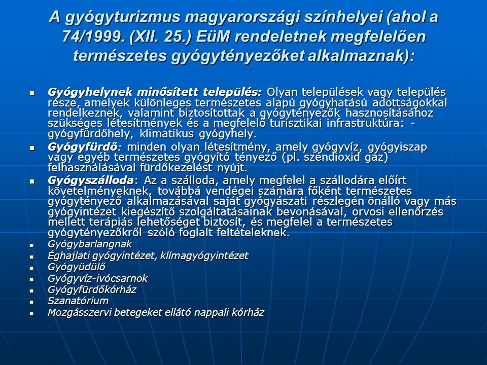 A gyógyturizmus magyarországi színhelyei (ahol a 74/1999. (XII. 25