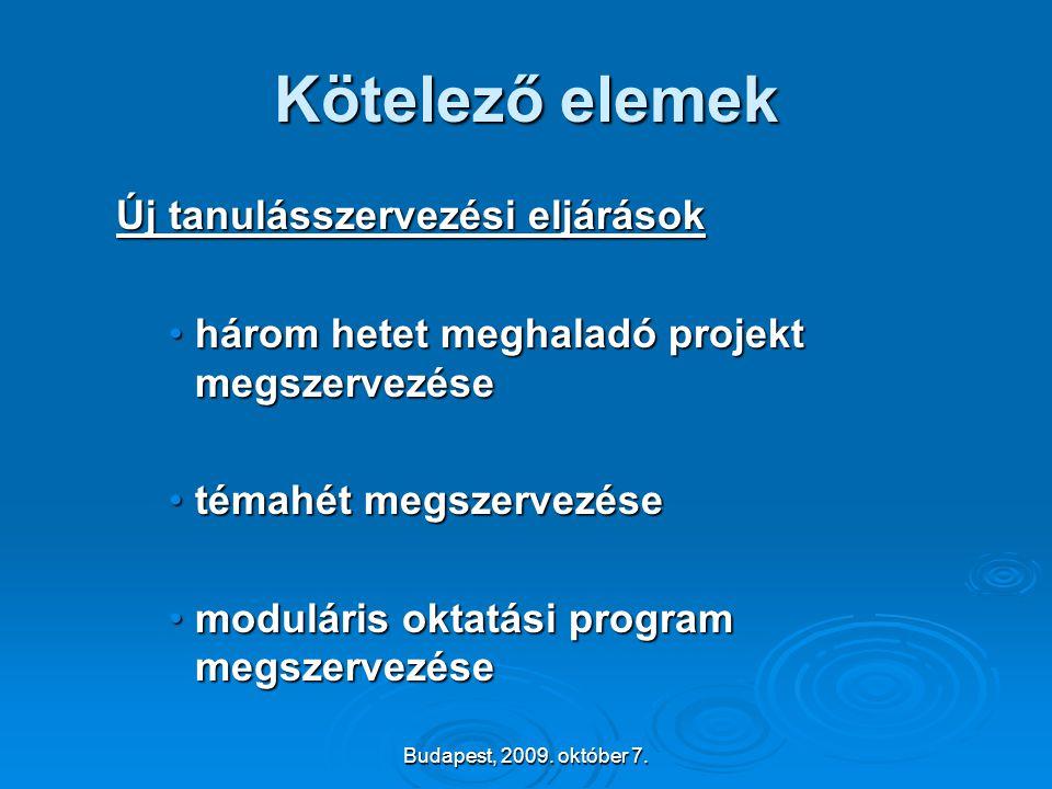 Kötelező elemek Új tanulásszervezési eljárások