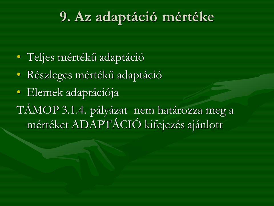 9. Az adaptáció mértéke Teljes mértékű adaptáció