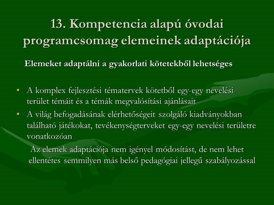 13. Kompetencia alapú óvodai programcsomag elemeinek adaptációja