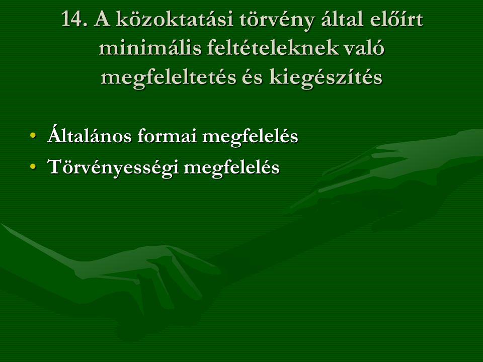 14. A közoktatási törvény által előírt minimális feltételeknek való megfeleltetés és kiegészítés